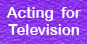 Diploma in Acting For Television